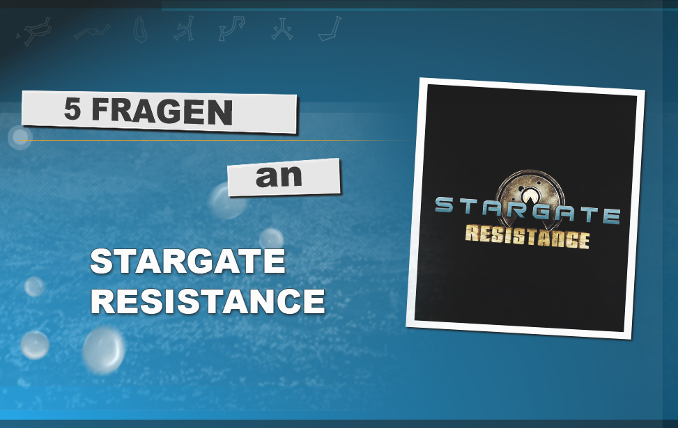 Teaser Interview 5 Fragen an Stargate Resistance